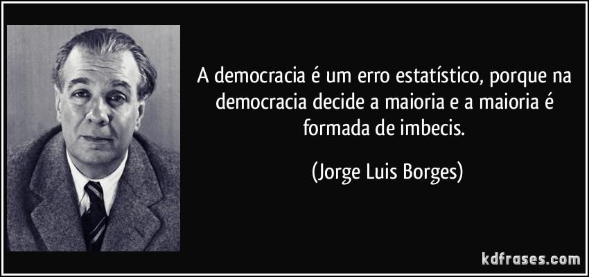 E se eu lhe disser que a democracia uma fraude